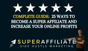 25 Ways to Become a Super Affiliate