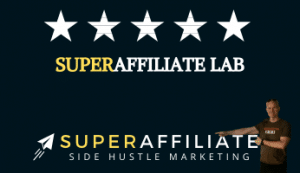 Super Affiliate Lab - Affiliate Marketing for Beginners
