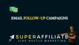 Email followup campaigns for affiliate marketing