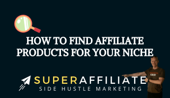 How to Find Affiliate Products for Your Niche