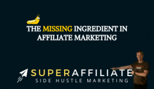 missing ingredient in affiliate marketing