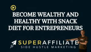 Snack Diet for Entrepreneurs and Affiliate Marketers