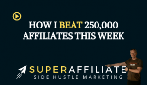 Super Affiliate Competition - How I beat 250,000 other affiliates