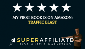 Traffic Blast - First Affiliate Marketing Traffic Strategy Book
